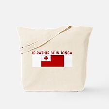 ID RATHER BE IN TONGA Tote Bag