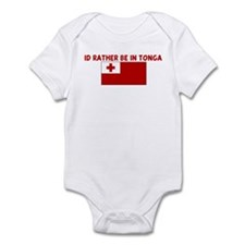 ID RATHER BE IN TONGA Infant Bodysuit