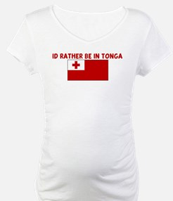 ID RATHER BE IN TONGA Shirt