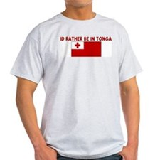 ID RATHER BE IN TONGA T-Shirt