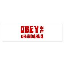 Obey the Chihuahua Bumper Bumper Sticker