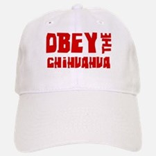 Obey the Chihuahua Baseball Baseball Cap