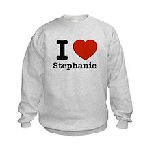 I love Stephanie Sweatshirt