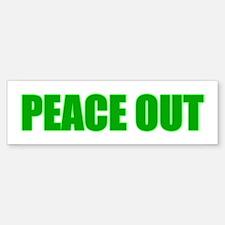 PEACE OUT Bumper Bumper Bumper Sticker