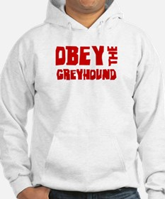 Obey the Greyhound Hoodie