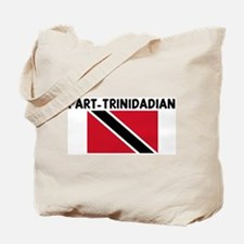 PART-TRINIDADIAN Tote Bag