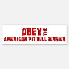 Obey the American Pit Bull Te Bumper Bumper Bumper Sticker