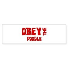 Obey the Poodle Bumper Car Sticker
