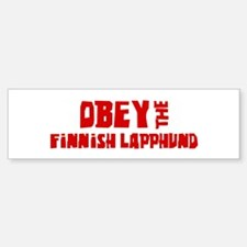 Obey the Finnish Lapphund Bumper Bumper Bumper Sticker