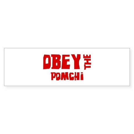 Obey the Pomchi Bumper Sticker