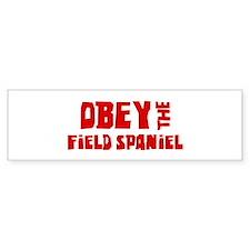 Obey the Field Spaniel Bumper Bumper Bumper Sticker