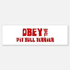 Obey the Pit Bull Terrier Bumper Bumper Bumper Sticker