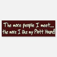 The More People Plott Hound Bumper Bumper Bumper Sticker
