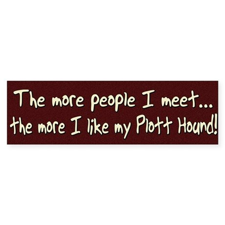 The More People Plott Hound Bumper Sticker