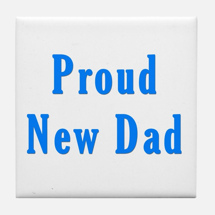 Proud new Dad T Shirts and Gi Tile Coaster