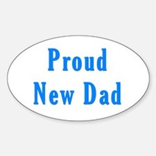 Proud new Dad T Shirts and Gi Oval Decal