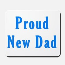 Proud new Dad T Shirts and Gi Mousepad