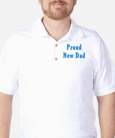 Proud new Dad T Shirts and Gi T-Shirt