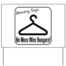 No More Wire Hangers! Yard Sign