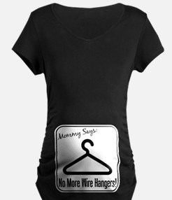 No More Wire Hangers! T-Shirt
