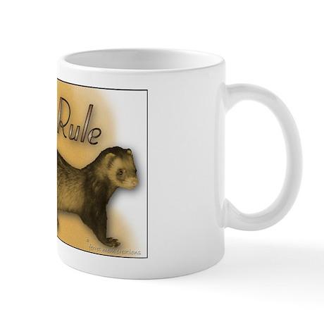 """""""Ferrets Rule"""" Mug"""