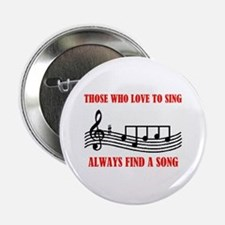 """LOVE TO SING 2.25"""" Button"""
