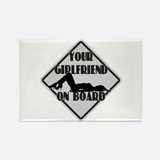 Your Girlfriend on Board Rectangle Magnet