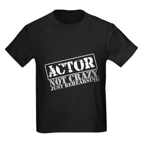 Not Crazy Just Rehearsing Kids Dark T-Shirt