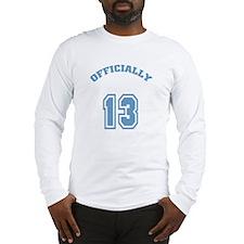 Officially 13 Long Sleeve T-Shirt