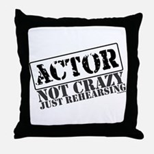 Not Crazy Just Rehearsing Throw Pillow