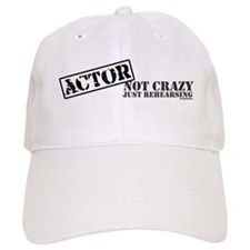 Not Crazy Just Rehearsing Baseball Cap