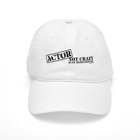 Not Crazy Just Rehearsing Cap
