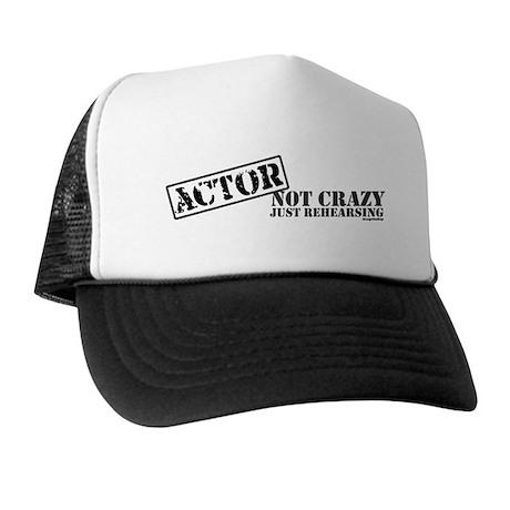 Not Crazy Just Rehearsing Trucker Hat