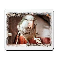 """Quakers.. Gotta love 'em"" Mousepad"