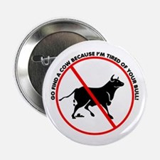 "Go find a cow cause I'm tired 2.25"" Button"