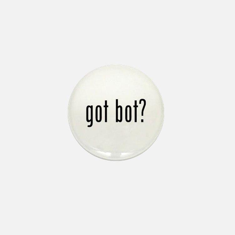got bot? Mini Button