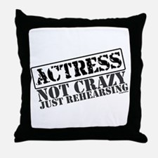 Not Crazy Just Rehearsing Throw Pillow
