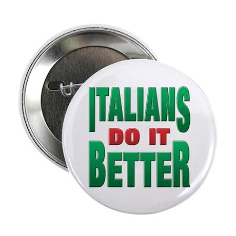 Italians Do It Better Button