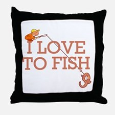 I Love To Fish Throw Pillow
