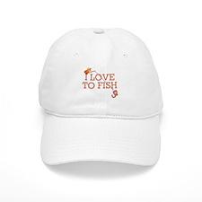 I Love To Fish Baseball Cap