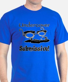 Undercover Submissive! T-Shirt