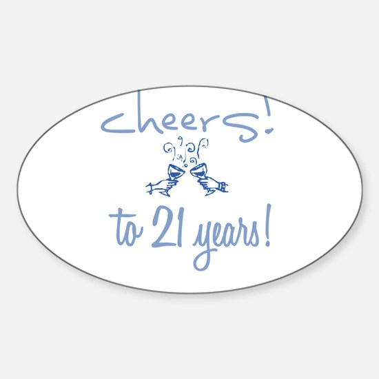 Cheers! to 21 years! Oval Decal