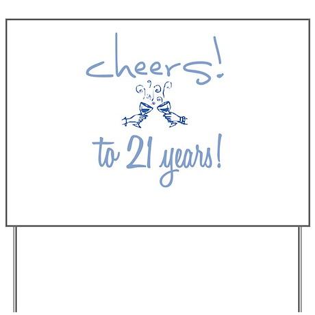 Cheers! to 21 years! Yard Sign