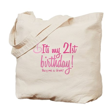 21st Birthday. Buy me a drin Tote Bag