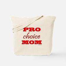 Pro Choice Mom Tote Bag