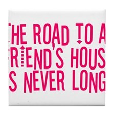 The Road To a Friend's House Tile Coaster