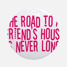 The Road To a Friend's House Ornament (Round)