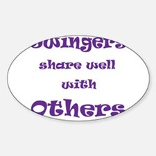 Swingers Share Well With Others Oval Decal