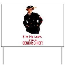 Lady? No, Senior Chief Yard Sign