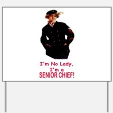 Lady? No, Senior Chief Yard Sign